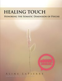 Healing Touch Aline LaPierre Honoring the somatic dimension of psyche
